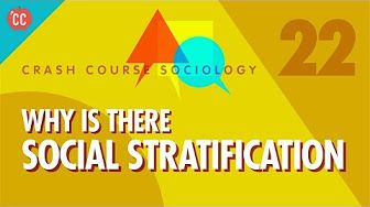 Why is there Social Stratification?: Crash Course