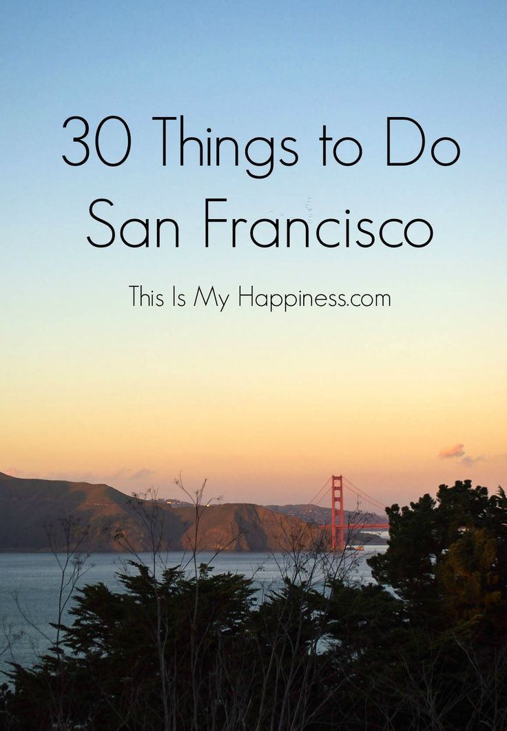 30 Things to Do in San Francisco   This Is My Happiness