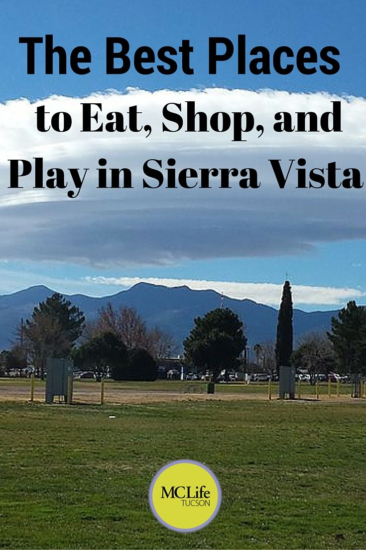 Best Places to Eat, Shop, and Play in Sierra Vista