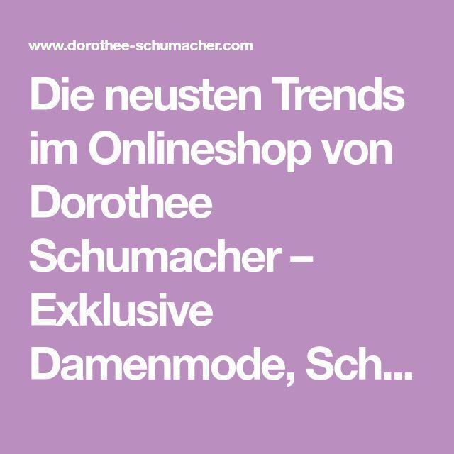 Die Neusten Trends Im Onlineshop Von Dorothee Schumacher Exklusive