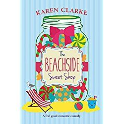 The Beachside Sweet Shop: A feel good romantic comedy