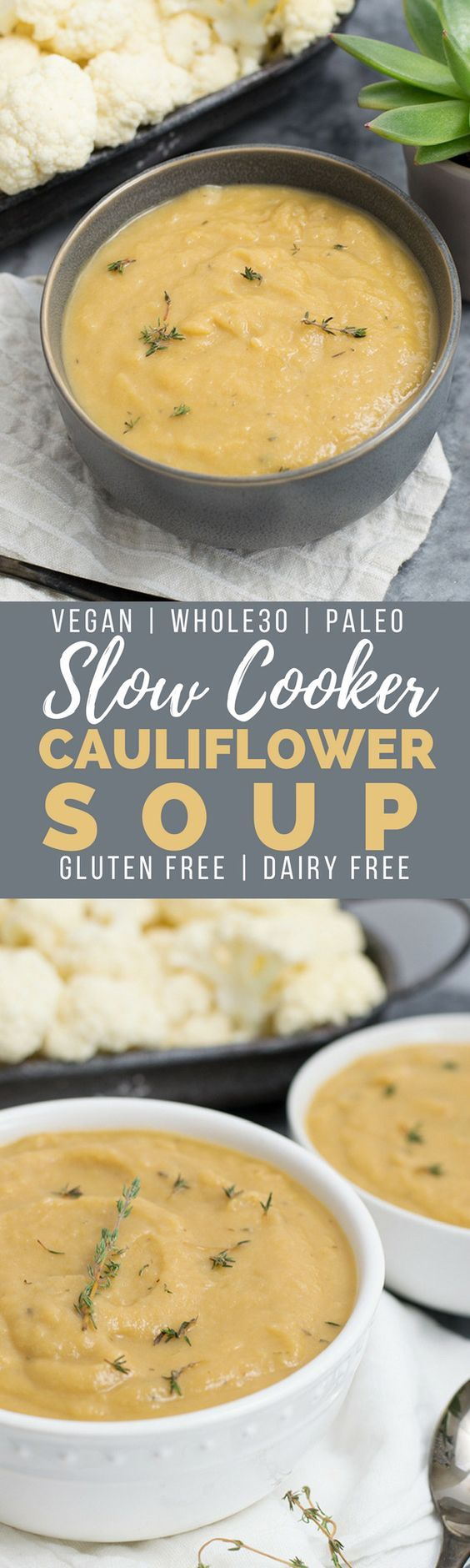 Slow cooker cauliflower soup is going to become your new favorite veggies soup! Vegan, paleo, Whole30. Perfect weeknight dinner recipe #slowcooker #vegan #soup #cauiflower