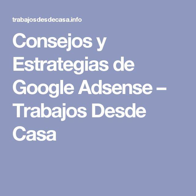 Consejos y Estrategias de Google Adsense – Trabajos Desde Casa