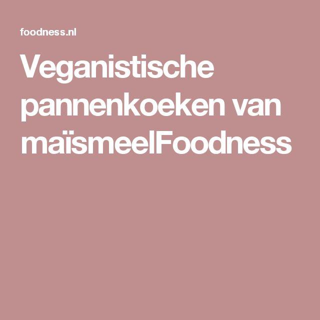 Veganistische pannenkoeken van maïsmeelFoodness