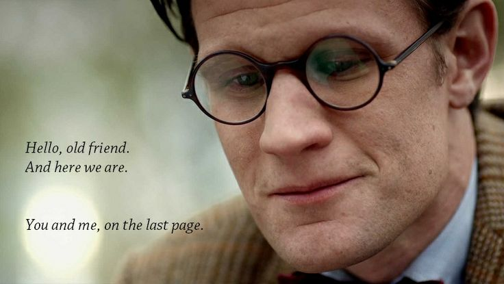 I love Matt Smith for how he plays The Doctor. Such an old tortured soul in such a young body. But over the course of the years he has managed to change each and every facial expression to reflect the trials and tribulations this character has faced, and every single one of The Doctor's losses are etched into every sad glance and furrowed brow. This still is case in point. And that, friends,  is the mark of a damn good actor who will stand the test of time.