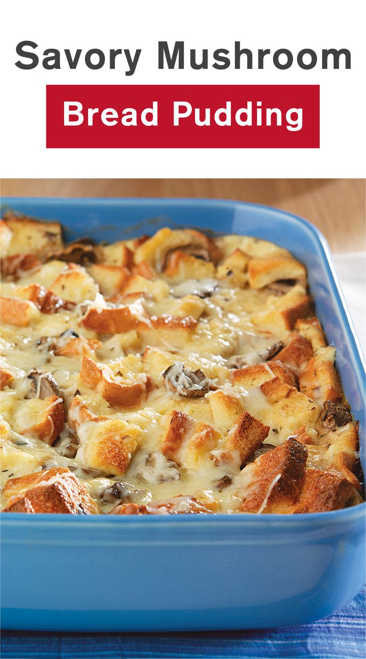 or as a side for your main course, this Savory Mushroom Bread Pudding ...