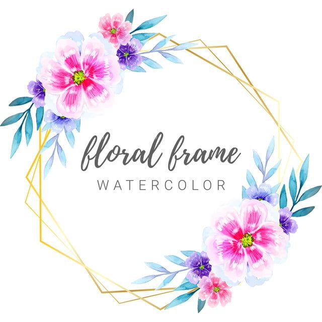 Colorful Floral Flowers Hexagon Watercolor Frame Vintage Logo Floral Logo Wreath Png And Vector With Transparent Background For Free Download Watercolor Flower Background Floral Wreath Watercolor Pink Watercolor Flower