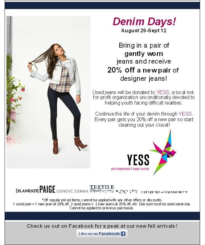 Floq Boutique, offering 20% off a new pair of designer jeans when you bring in a gently used old pair to donate to YESS:)