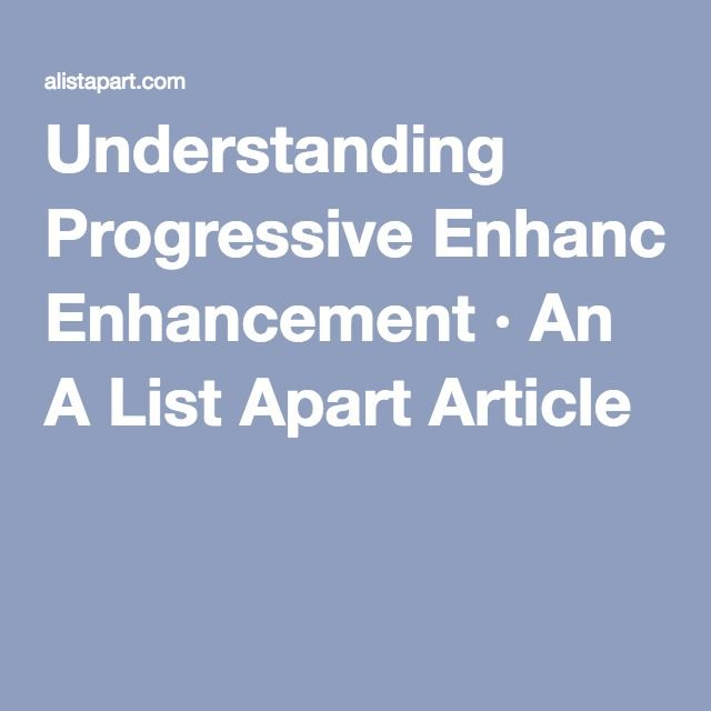 Understanding Progressive Enhancement · An A List Apart Article