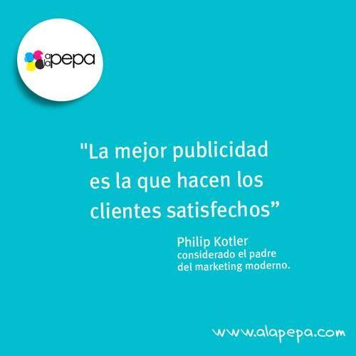 La mejor publicidad, clientes satisfechos, frases clientes ...