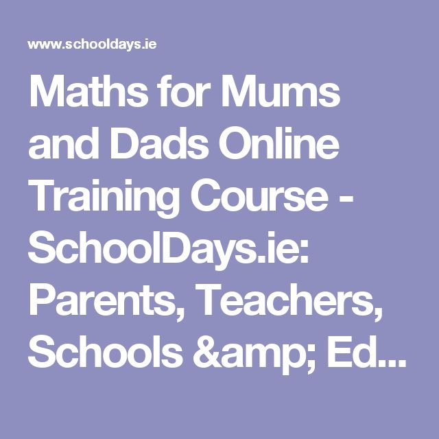 Maths for Mums and Dads Online Training Course - SchoolDays.ie: Parents, Teachers, Schools & Education in Ireland