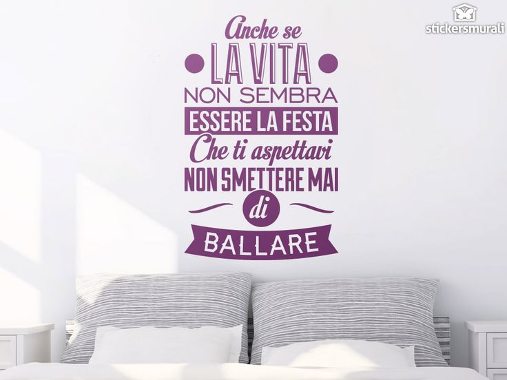 16 best images about stickers murali frasi in italiano on for Stickers per muri