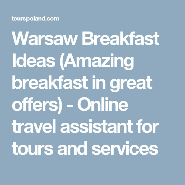 Warsaw Breakfast Ideas (Amazing breakfast in great offers) - Online travel assistant for tours and services