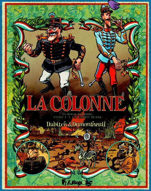 © DR - La Colonne, tome 1, Christophe Dabitch & Nicolas Dumontheuil, Futuropolis - AU CŒUR DES TÉNÈBRES, KAMI-CASES parNicolas Trespallé - JP#05