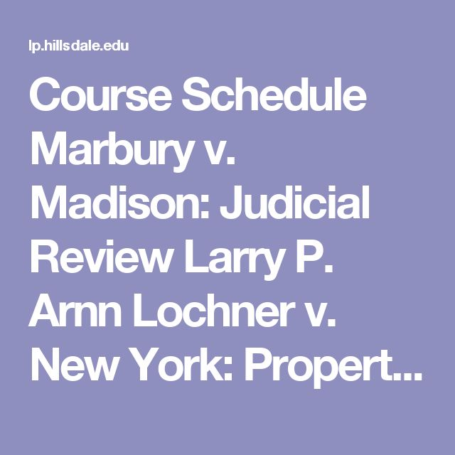 the best judicial review ideas conspiracy  course schedule marbury v madison judicial review larry p arnn lochner v