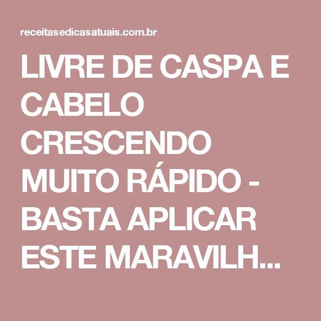 LIVRE DE CASPA E CABELO CRESCENDO MUITO RÁPIDO - BASTA APLICAR ESTE MARAVILHOSO INGREDIENTE! - Receitas e Dicas Atuais