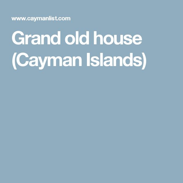 Grand old house (Cayman Islands)