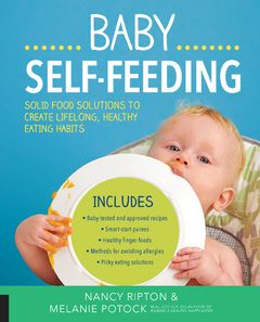 Baby Self-Feeding Solid Food Solutions to Create Lifelong, Healthy Eating Habits