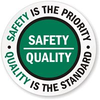 Adhesive Vinyl Floor Signs - Safety is the Priority, Quality is the Standard, SKU: SF-0011 - MySafetySign.com