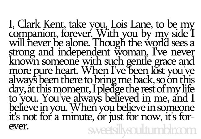 Clark's wedding vows to Lois. Season 10 of #Smallville <3. My inner nerd is coming out but these vows are so adorable!