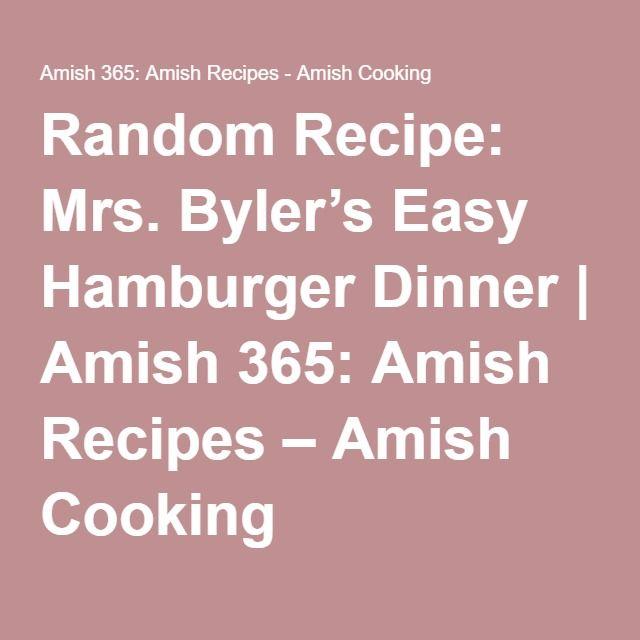 Random Recipe: Mrs. Byler's Easy Hamburger Dinner   Amish 365: Amish Recipes – Amish Cooking