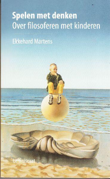 Schrijver:Martens, Ekkehard Titel:Spelen met denken; Over filosoferen met kinderen