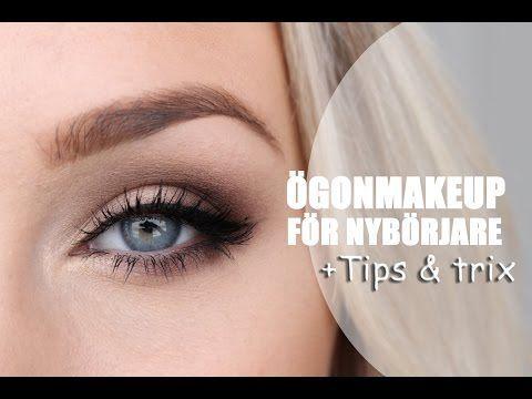 NYBÖRJARE/ögonmakeup - Så här gör du + tips & trix - YouTube