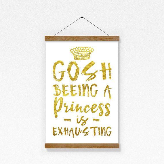 Princess Print  // Gosh Beeing A Princess Is Exhausting Print