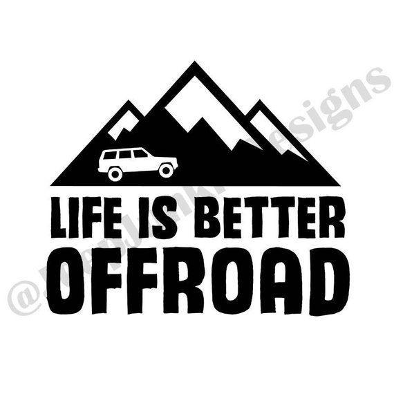 Life Is Better Offroad Jeep Cherokee Xj Custom Vinyl Decals