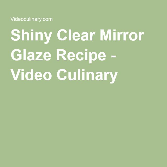 How To Make Clear Mirror Glaze For Cakes