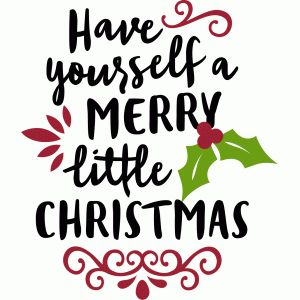 #99946: have yourself merry little christmas phrase