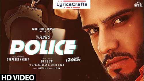 Police Song Lyrics Dj Flow In 2020 Songs Lyrics Song Lyrics