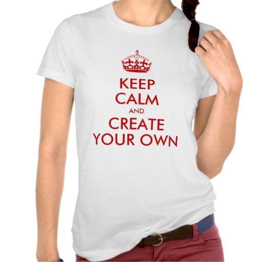 Keep Calm and Carry On Create Your Own   Red Tee Shirt