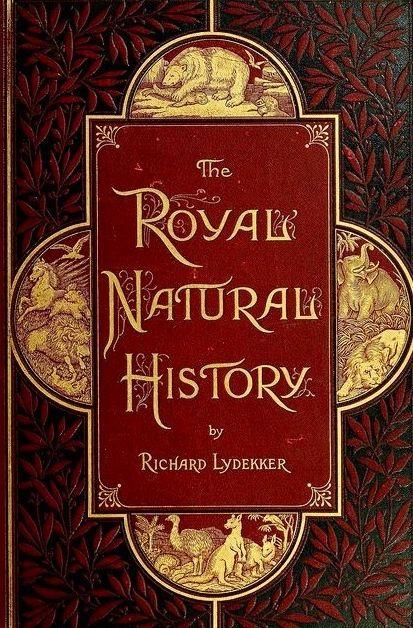 The Royal Natural History...Richard Lydekker 1894