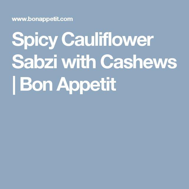 Spicy Cauliflower Sabzi with Cashews | Bon Appetit
