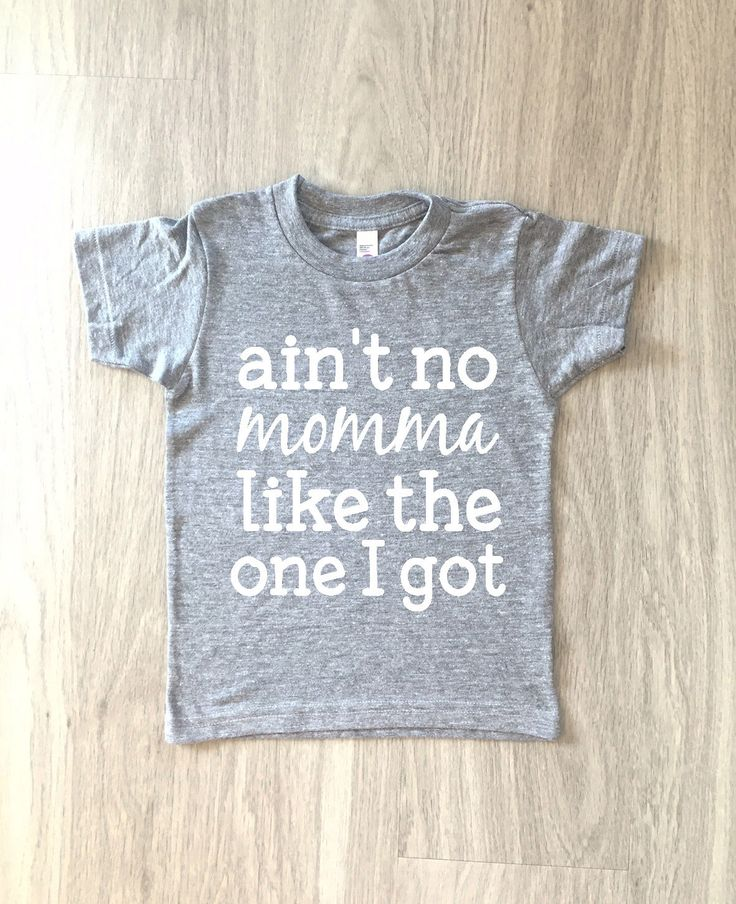 Ain't no momma like the one I got tshirt - baby boy or girl shirt - toddler t-shirt - summer tee by 8thWonderOutfitters on Etsy https://www.etsy.com/listing/290056029/aint-no-momma-like-the-one-i-got-tshirt