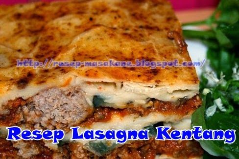 http://resep-masakane.blogspot.com/2014/11/resep-lasagna-kentang-kukus-sederhana.html