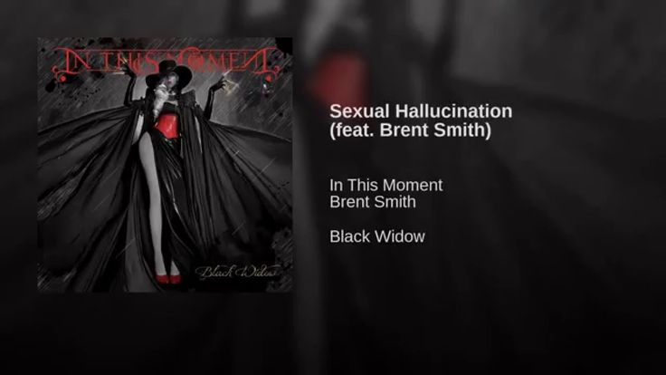 Provided to YouTube by Warner Music Group Sexual Hallucination (feat. Brent Smith) · In This Moment · Brent Smith Black Widow ℗ 2014 Atlantic Recording Co...