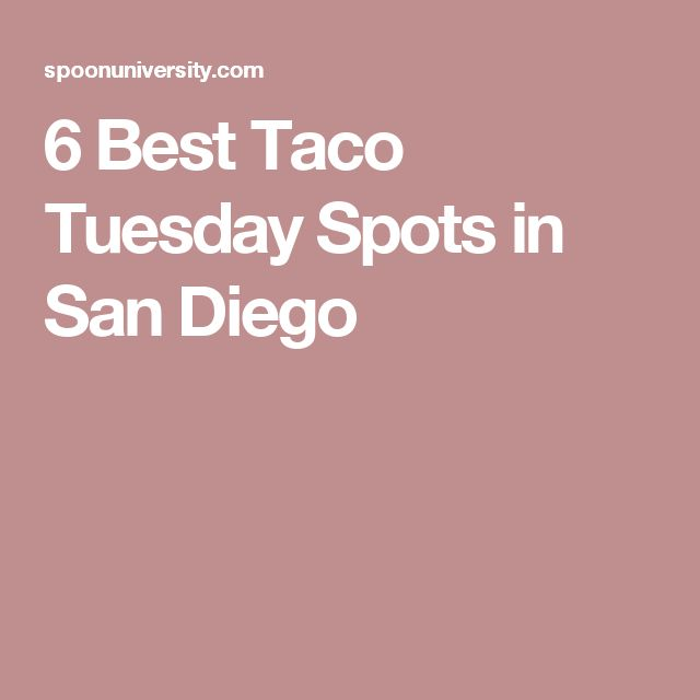 6 Best Taco Tuesday Spots in San Diego