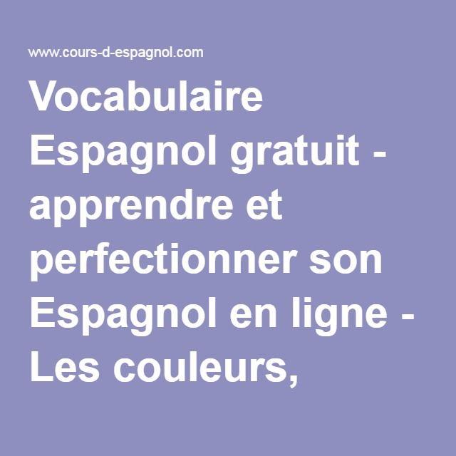 Vocabulaire Espagnol gratuit - apprendre et perfectionner son Espagnol en ligne - Les couleurs, l'argent, l'heure, les repas, le corps humain, les signes du zodiaque...