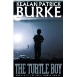 The Turtle Boy (The Timmy Quinn Series (Book One)) (Kindle Edition)By Kealan Patrick Burke