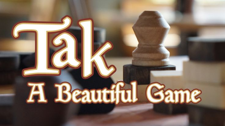 Tak is a new abstract strategy game created by James Ernest and Patrick Rothfuss, based on the game in The Wise Man's Fear.