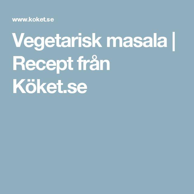 Vegetarisk masala | Recept från Köket.se