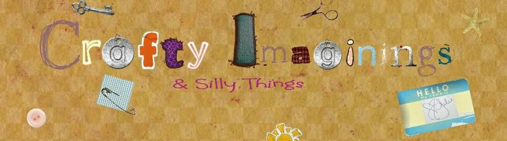 Crafty Imaginings & Silly Things