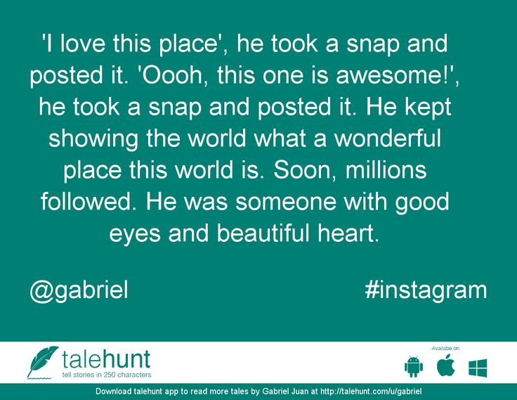 #instagram : #tale by Gabriel Juan (@gabriel)   'I love this place', he took a snap and posted it. 'Oooh, this one is awesome!', he took a ....      View in #talehunt App -  http://talehunt.com/t/cPM-c     #shortstories #shortstory #lovetowrite #story #writers #gabriel