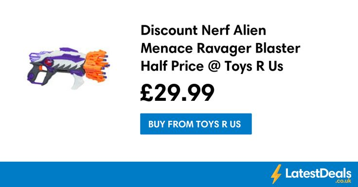 Discount Nerf Alien Menace Ravager Blaster Half Price @ Toys R Us, £29.99 at Toys R Us