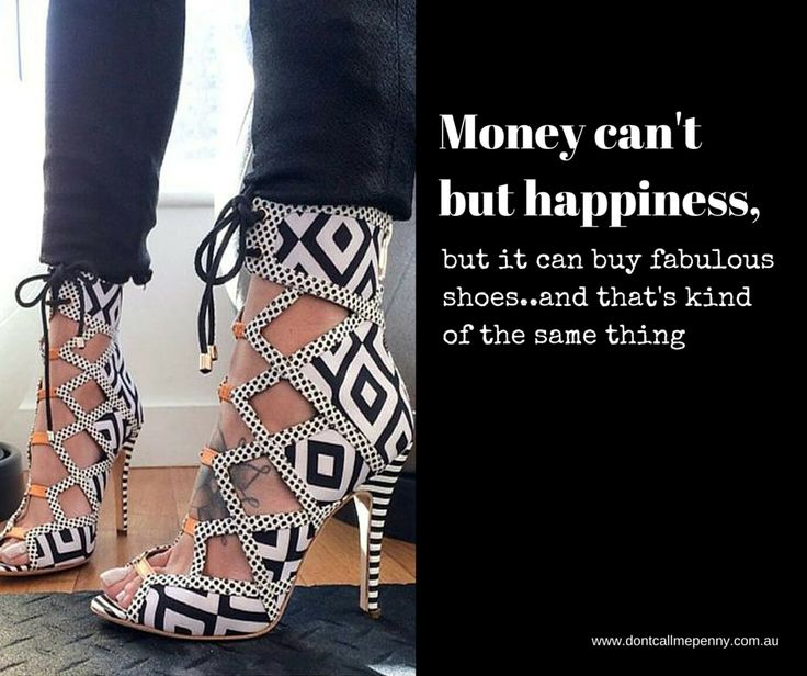 Money can't but happiness but it can buy great shoes..and that's kind of the same thing #shoes #highheels #fashion #style #stylequotes