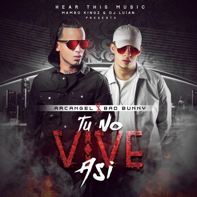 Tu No Vive Asi (feat. Mambo Kingz & DJ Luian), a song by Arcangel, Bad Bunny, Mambo Kingz, DJ Luian on Spotify