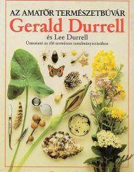 Gerard Durrell Az amatőr természetbúvár