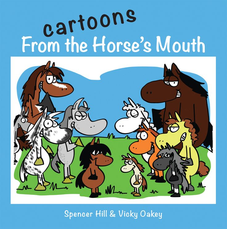 Cartoons from the Horse's Mouth by Spencer Hill & Vicky Oakley | Quiller Publishing. If you have ever wondered what your horse or pony talks about when you're not around, then this book is for you! Over 100 hilarious cartoons featuring horses and ponies. #horse #pony #equestrian #equine #cartoon #humour #book #comic #grooming #jumping #training #riding #cartoonist